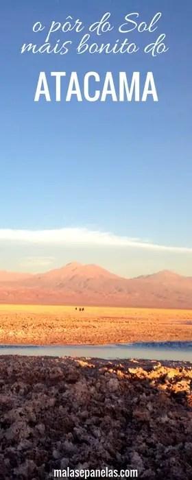 O Pôr do Sol mais bonito do Atacama | Malas e Panelas