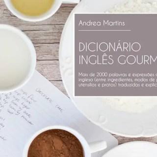 Dicionário Inglês Gourmet: perfeito para entender os cardápios em viagens