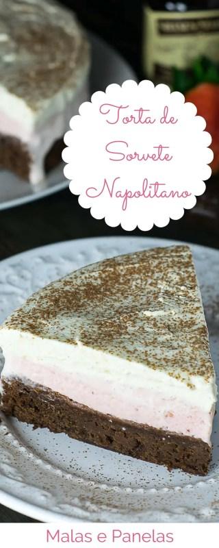 Torta de Sorvete Napolitano | Malas e Panelas