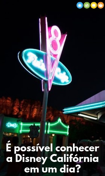 É possível conhecer a Disney Califórnia em um dia?   Malas e Panelas