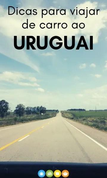 Dicas para viajar de carro ao Uruguai   Malas e Panelas