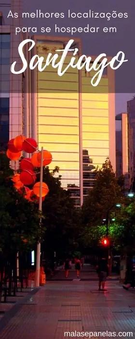 As melhores localizações para se hospedar em Santiago