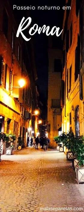 Passeio Noturno em Roma | Malas e Panelas