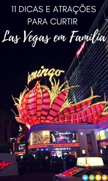 11 Dicas e Atrações para curtir Las Vegas em Família | Malas e Panelas