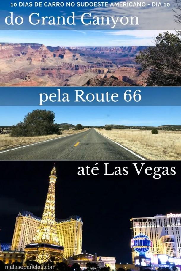 10 dias no sudoeste americano - Décimo dia: Do Grand Canyon a Las Vegas pela Route 66   Malas e Panelas