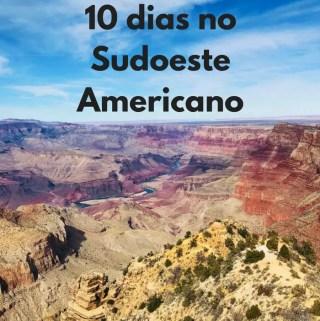 Roteiro de 10 dias no Sudoeste Americano | Malas e Panelas