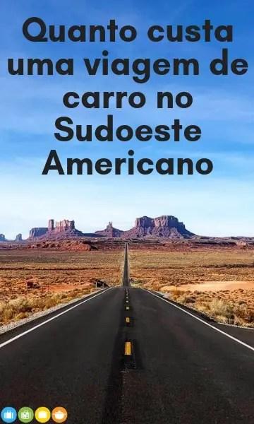 Quanto custa uma viagem de carro no sudoeste americano | Malas e Panelas