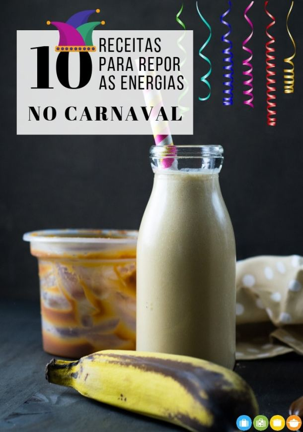 10 receitas para repor as energias no Carnaval   Malas e Panelas