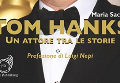 La monografia Tom Hanks – Un attore tra le storie, presto in libreria