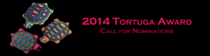CALL FOR NOMINATIONS: 2014 MALCS TORTUGA AWARD (Deadline: July 1, 2014)
