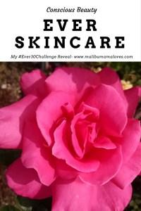 Conscious Beauty: My Ever Skincare Reveal