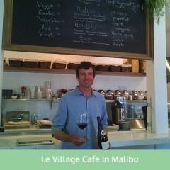 Le Village Café in Malibu
