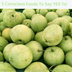 5 Conscious Foods to Say Yes To
