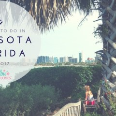 17 Things To Do In Sarasota Florida in 2017