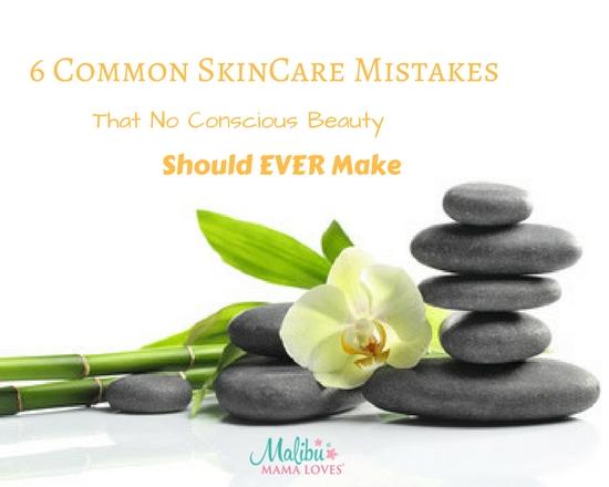 Common Skincare Mistakes
