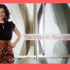 Deborah Kagan – The Mojo In You. Ignited.™