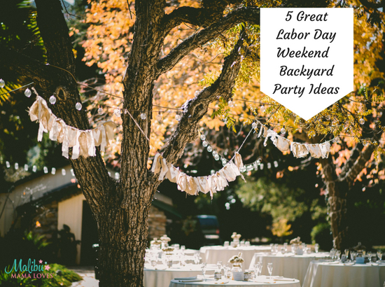 Conscious Living: 5 Great Labor Day Party Ideas