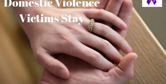 7 Reasons Why Domestic Violence Victims Stay