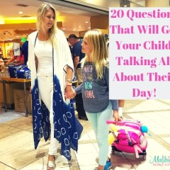Conscious Parenting: 20 Questions That Will Get Your Child Talking All About Their Day