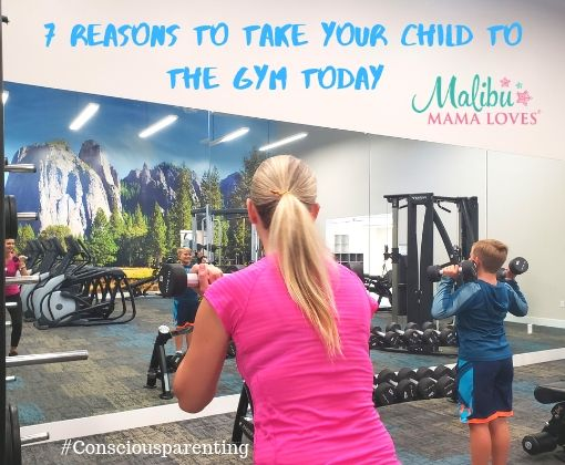 Conscious Parenting: Reasons to take your child to the gym