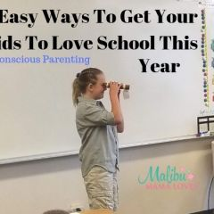 Conscious Parenting: 6 Easy Ways To Get Your Kids To Love School This Year