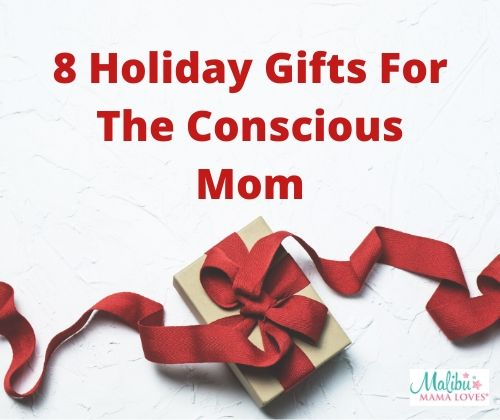 Holiday gifts for the conscious mom