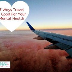 7 Ways Travel Is Good For Your Mental Health