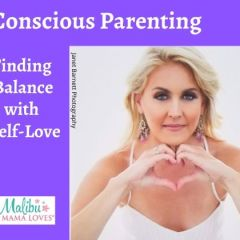 Conscious Parenting: Finding Balance with Self-Love