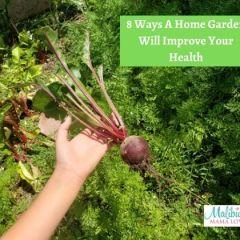 8 Ways A Home Garden Will Improve Your Health