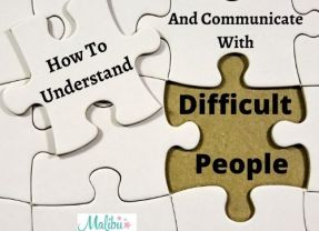 How To Understand And Communicate With Difficult People