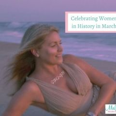 Celebrating Women in History During March