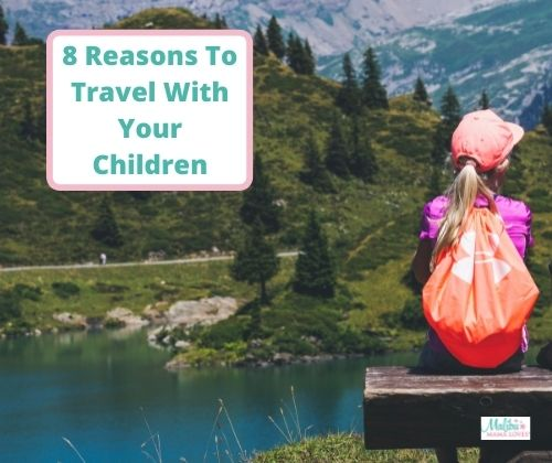 Reasons-To-Travel-With-Your-Children