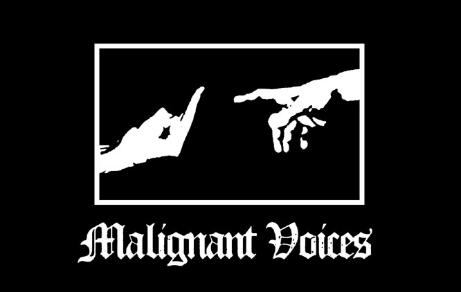 Malignant Voices