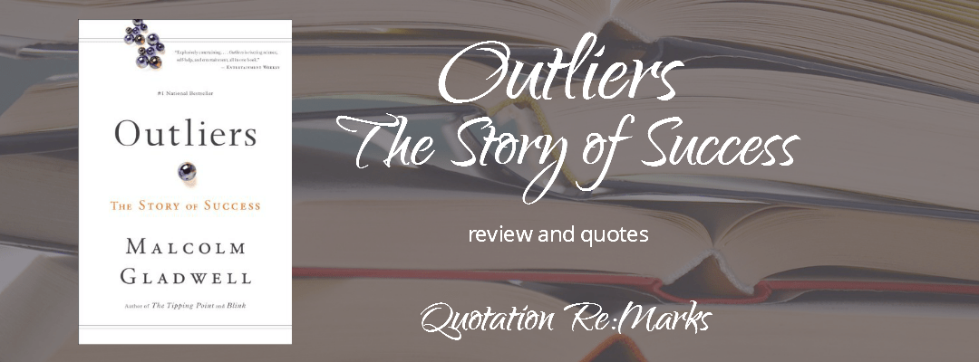 Outliers: The Story of Success by Malcolm Gladwell, a review