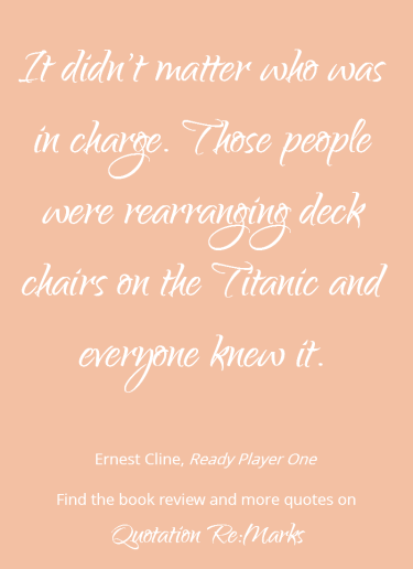 ready-player-one-quote-about-being-in-charge