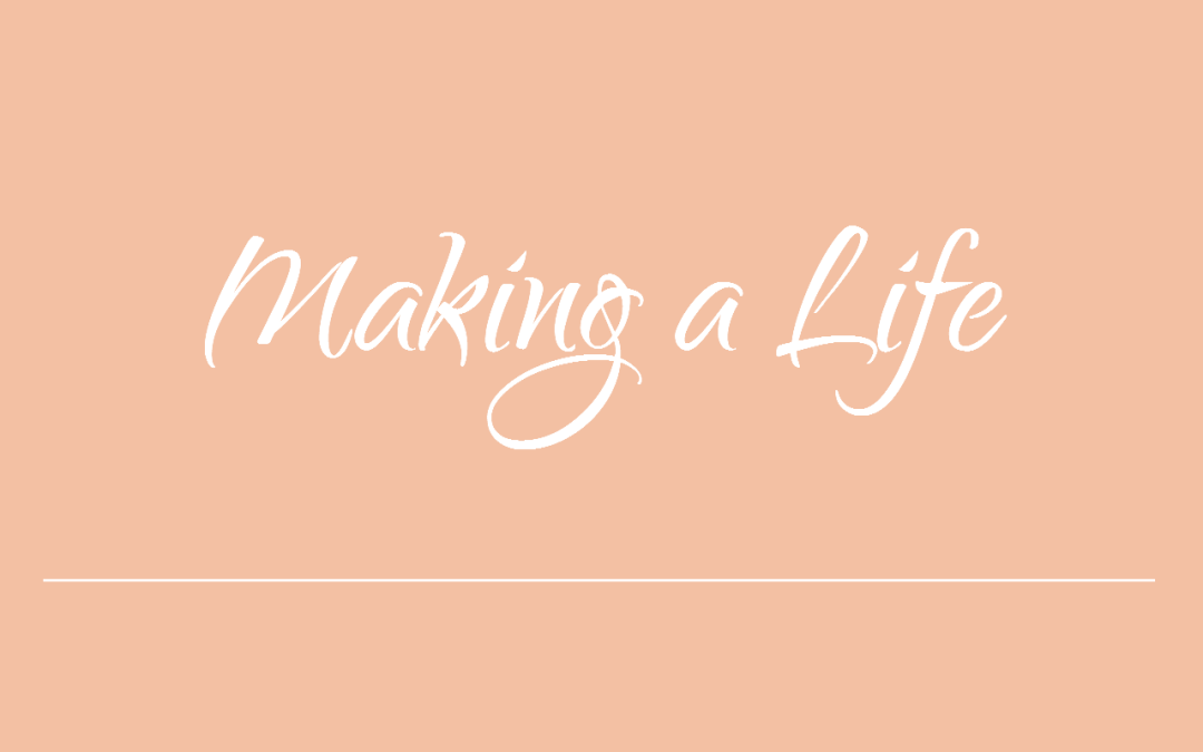 Making a Life