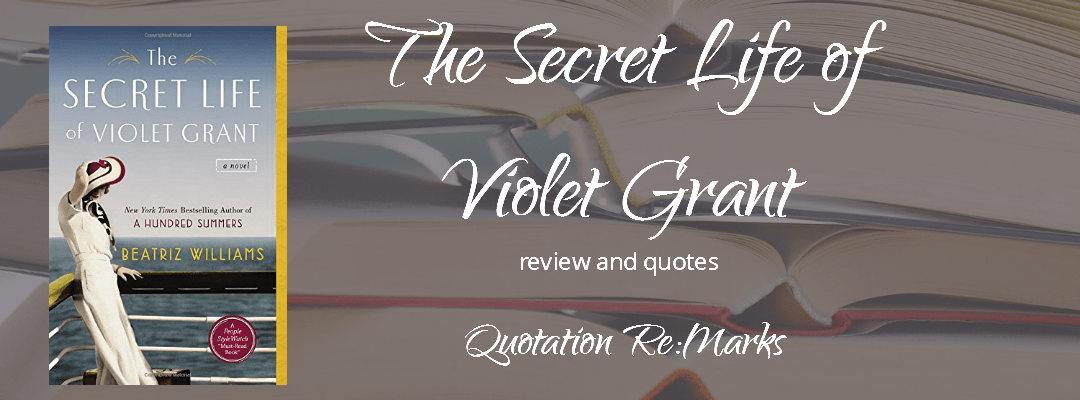 The Secret Life of Violet Grant by Beatriz Williams, a review