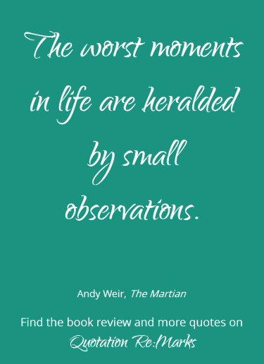 the-martian-quote-about-small-observations