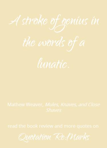 close-shaves-quote-about-genius-lunatic