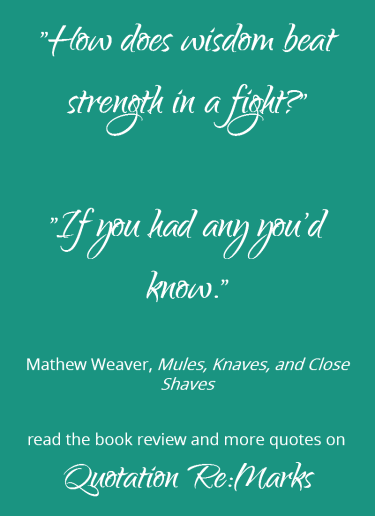 Quote about a stoke of genius from the book Mules, Knaves, and Close Shaves by Mathew Weaver. book review and more quotes on Quotation Re:Marks.