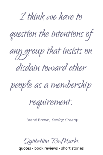 Quote from the book Daring Greatly br Brene Brown about treating others with disdain