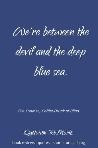 """We're between the devil and the deep blue sea"" Quote about tough situations"