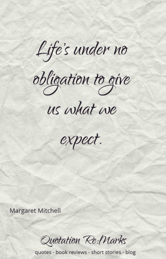 margaret-mitchel-quote-life-obligation-expect