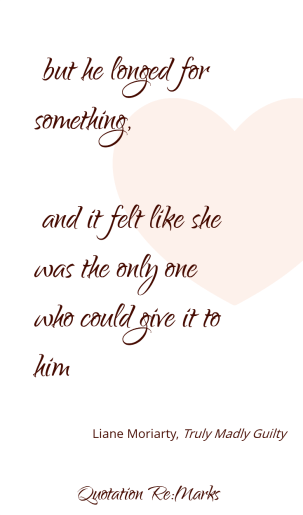 liane-moriarty-quote-longing-for-her