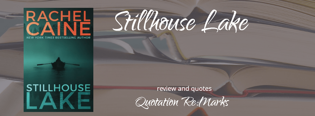 Stillhouse Lake by Rachel Caine, book review and quotes