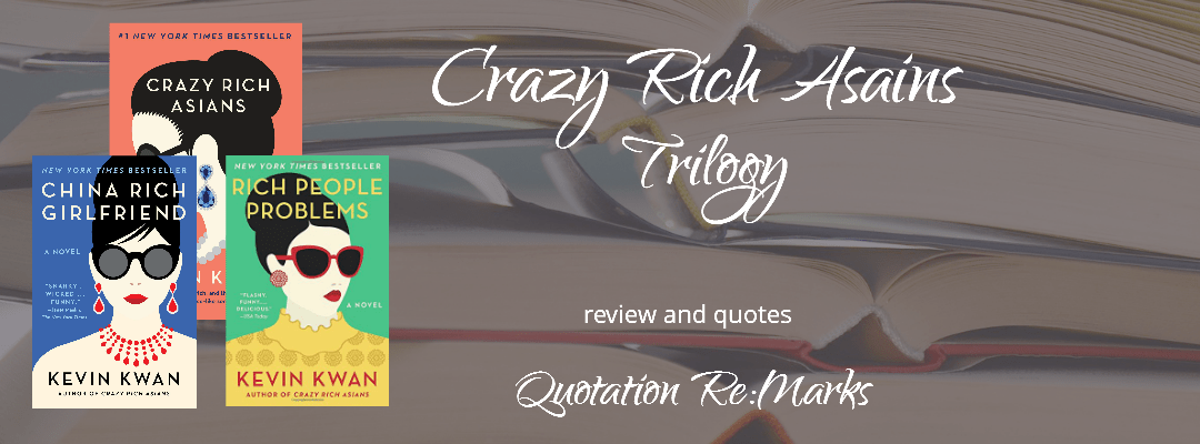 Crazy Rich Asians (The Trilogy) by Kevin Kwan, a review