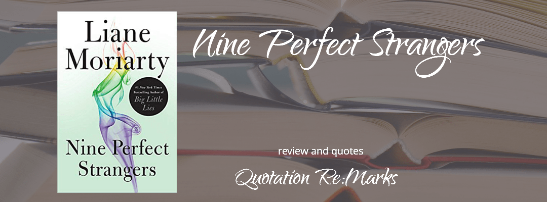 Nine Perfect Strangers by Liane Moriarty, a review