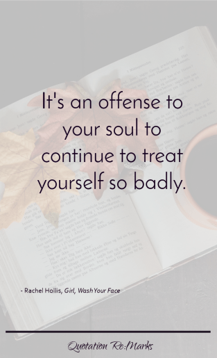 rachel-hollis-quote-offense-to-treat-yourself-so-badly
