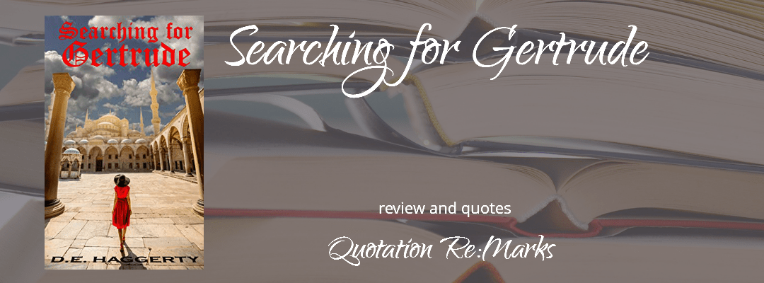 Searching for Gertrude by D.E. Haggerty, book review and best quotes