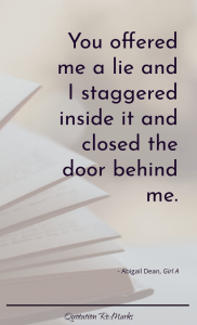 """You offered me a lie and I staggered inside it and closed the door behind me."""